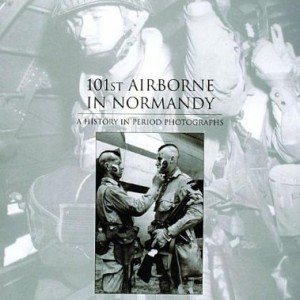 101st-Airborne-in-Normandy-A-History-in-Period-Photographs-0