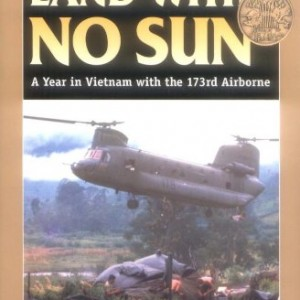 LAND-WITH-NO-SUN-A-Year-in-Vietnam-With-the-173rd-Airborne-Stackpole-Military-History-Series-0