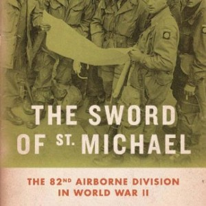 The-Sword-of-St-Michael-The-82nd-Airborne-Division-in-World-War-II-0