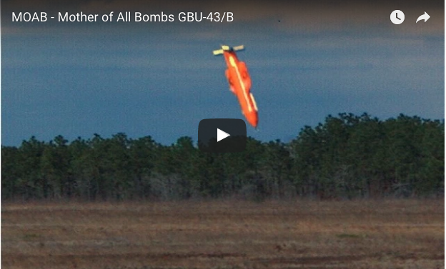 The MOAB – MOTHER OF ALL BOMBS GBU-43/B