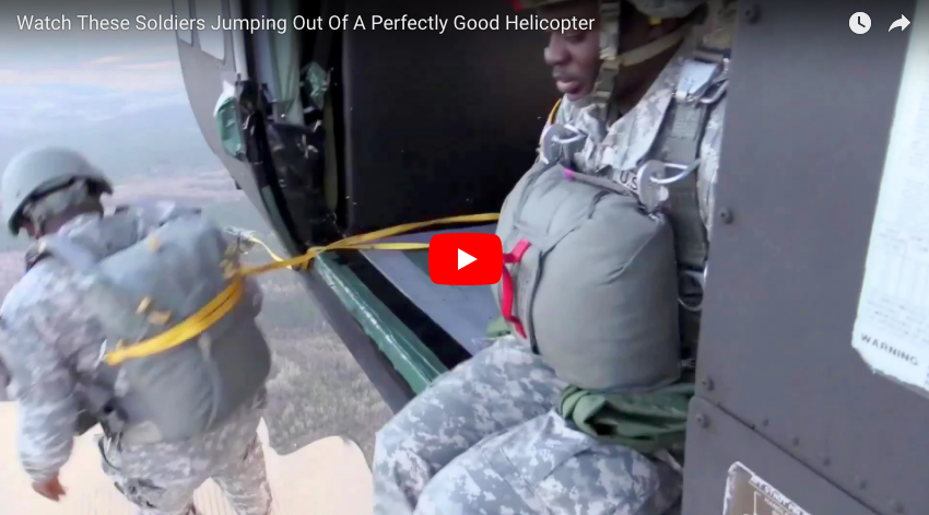 [VIDEO] Watch These Soldiers Jumping Out Of A Perfectly Good Helicopter