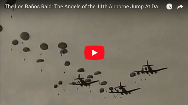 Angels of the 11th Airborne Jump At Dawn – The Los Baños Raid